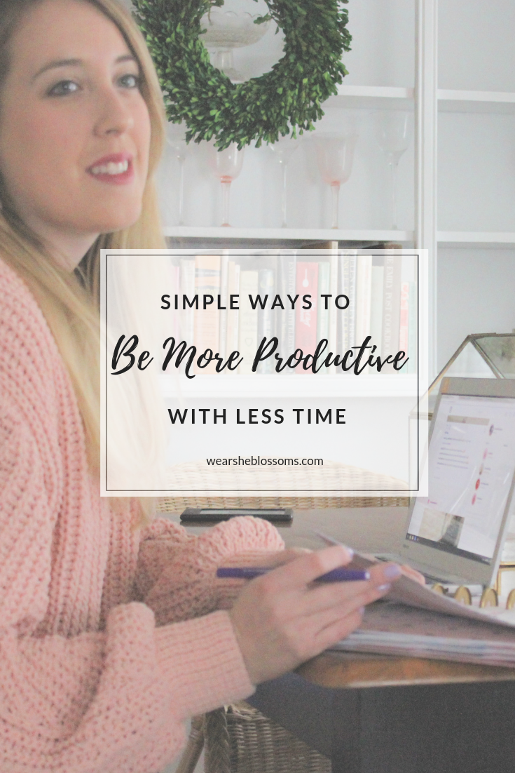 Simple Ways to Be More Productive With Less Time - wear she blossoms