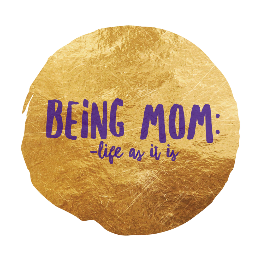 Being MOM: life as it is