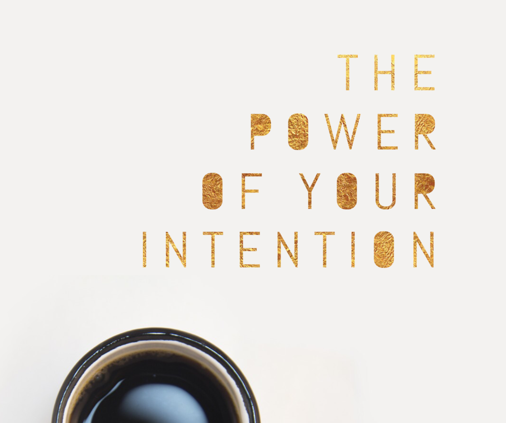 Power of Your Intention