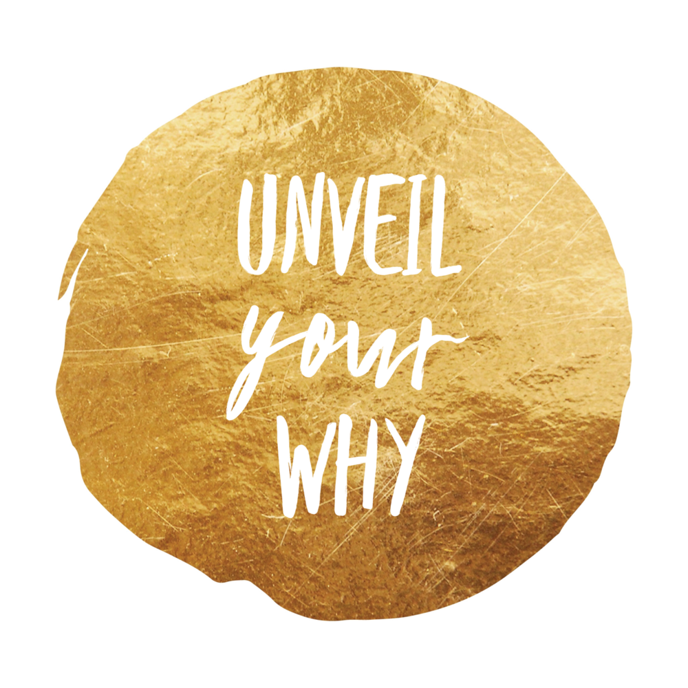 Unveil Your WHY.png