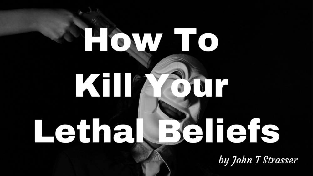 how to kill lethal beliefs article.png