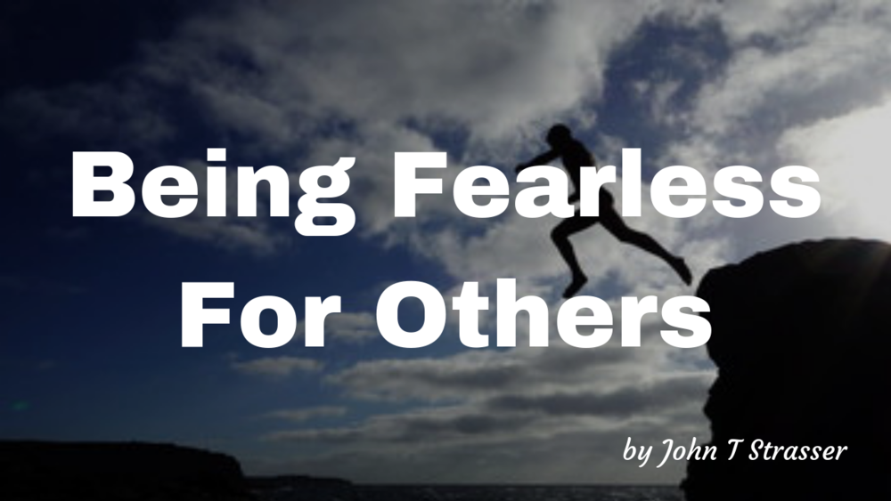 Being Fearless For Others.png