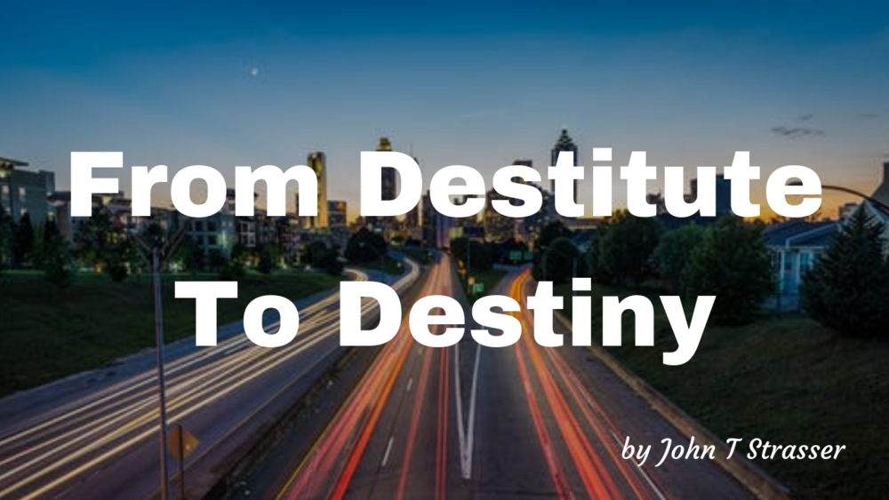 Copy of From Destitute To Destiny.png