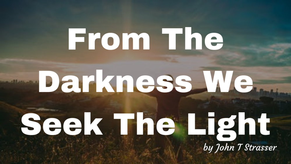 From The Darkness We Seek The Light.png