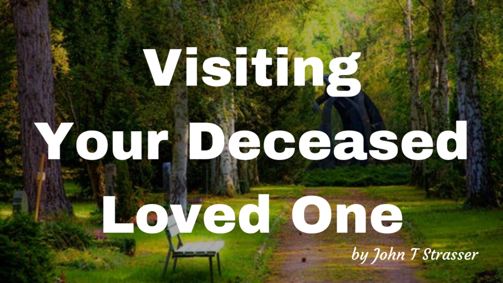 Visiting Your Deceased Loved One.png