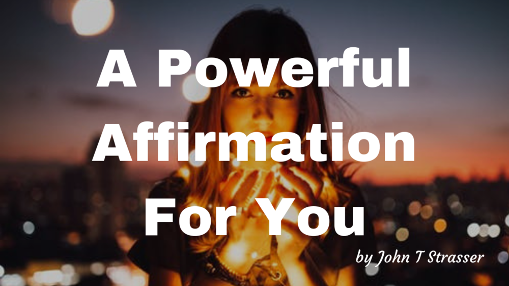 A Powerful Affirmation Statement For You.png