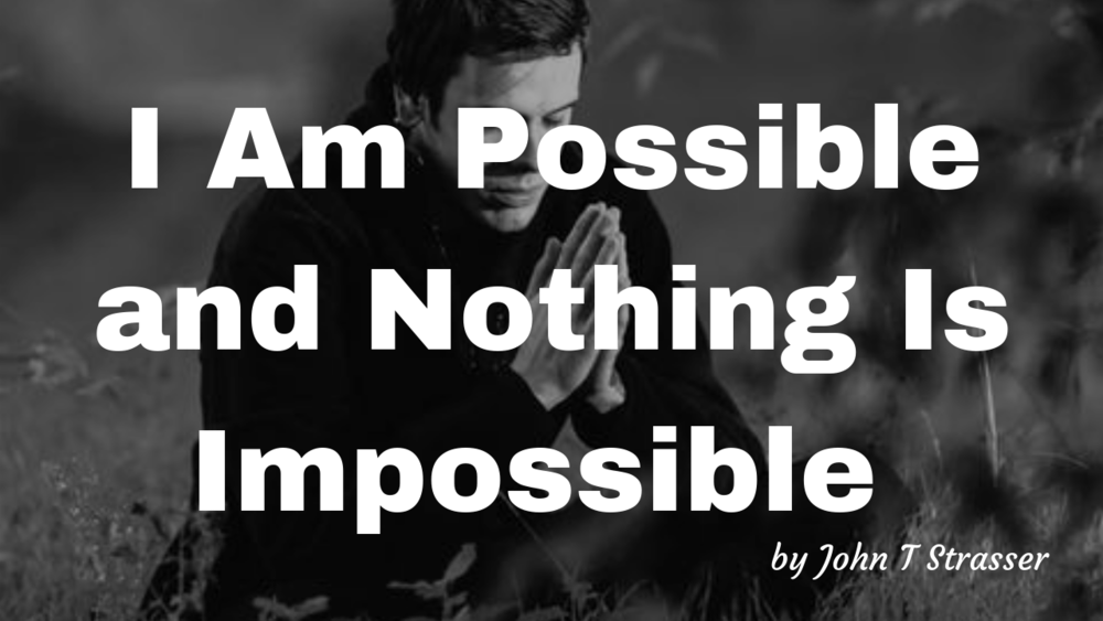 I Am Possible and Nothing Is Impossible.png
