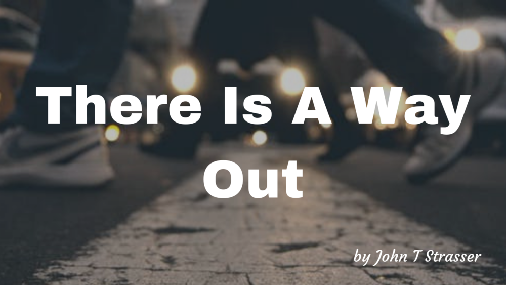 There Is A Way Out.png