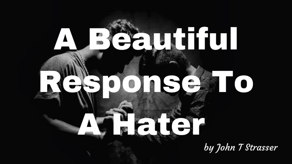 A Beautiful Response To A Hater.png