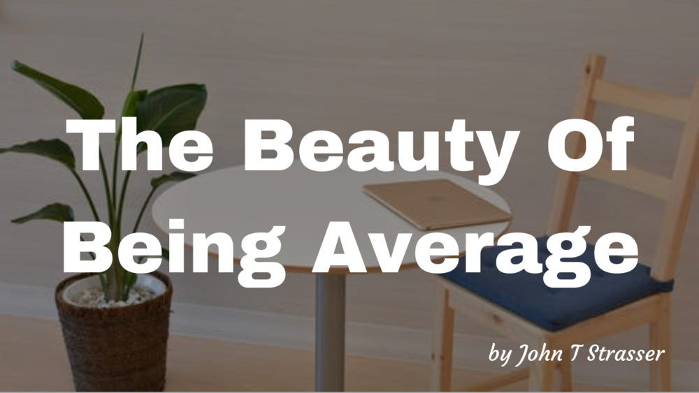 The Beauty Of Being Average.png
