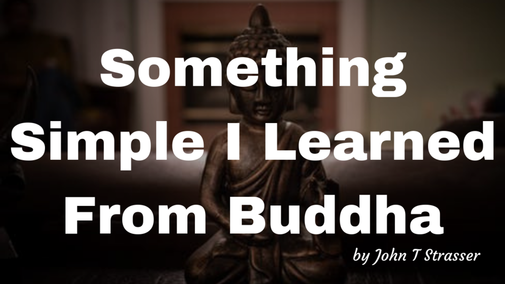 Something Simple I Learned From The Buddha.png