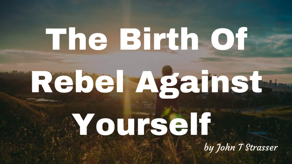 The Birth Of Rebel Against Yourself.png
