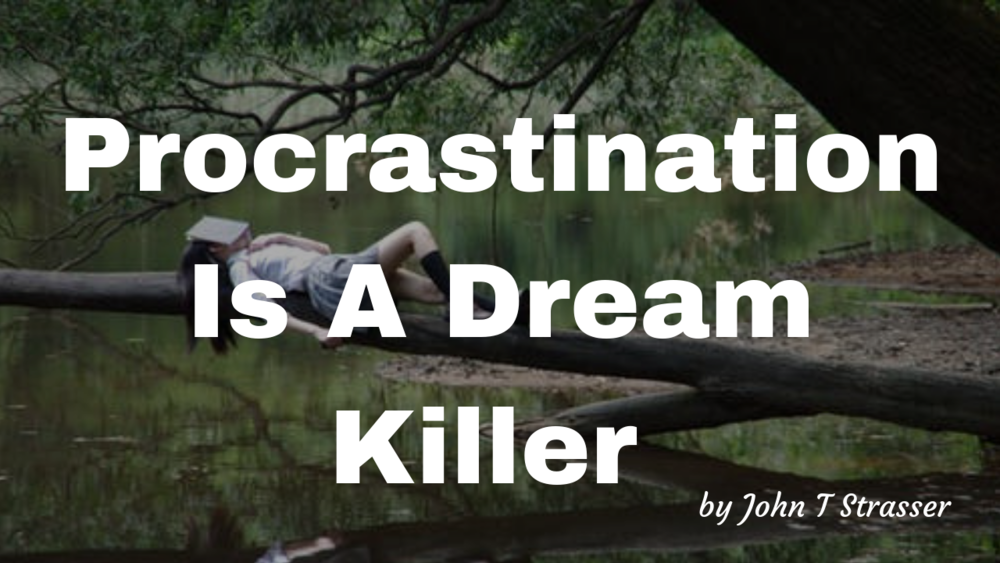 Procrastination Is A Dream Killer.png