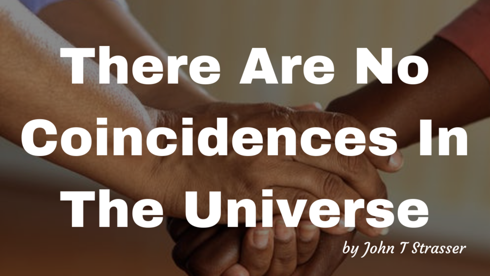 There Are No Coincidences In The Universe.png