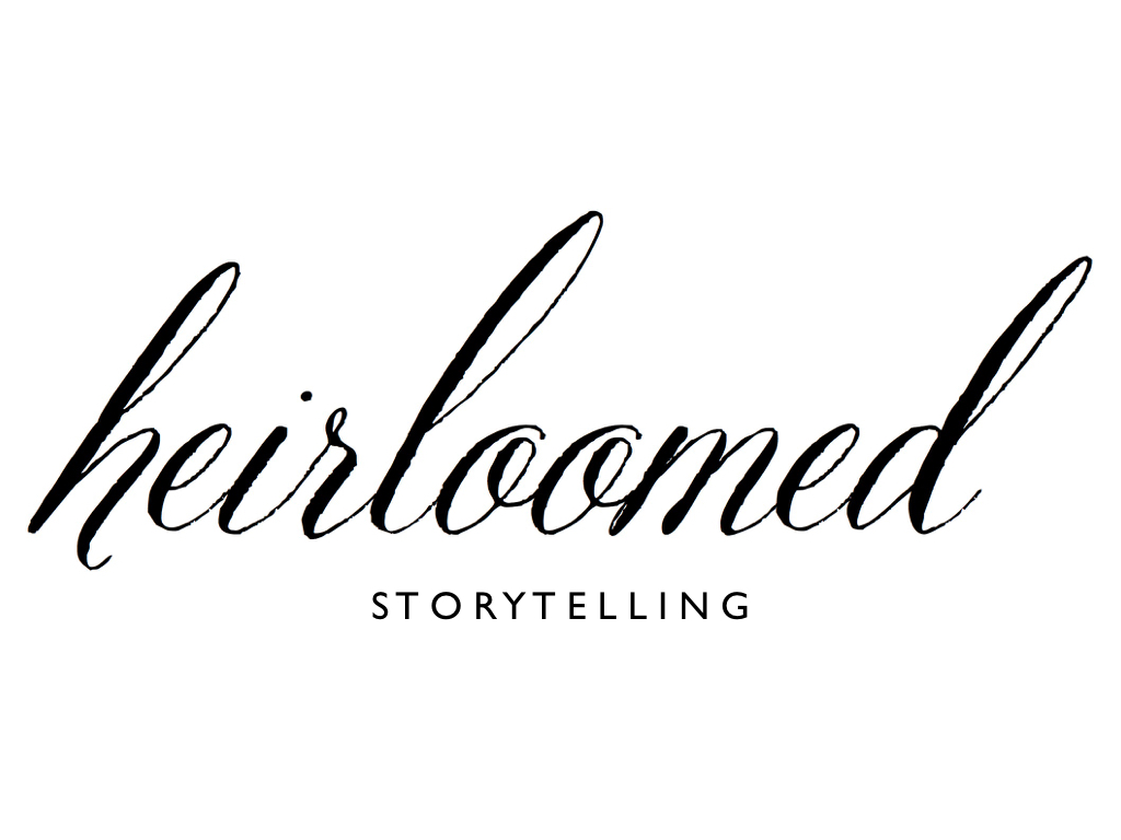 heirloomed storytelling