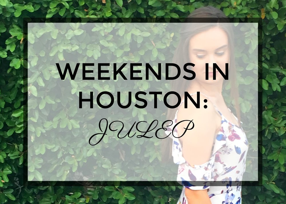 Weekends In Houston: Julep