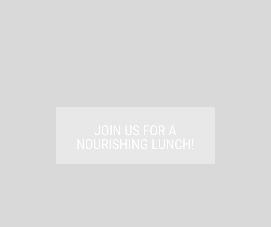 join us for a nourishing lunch