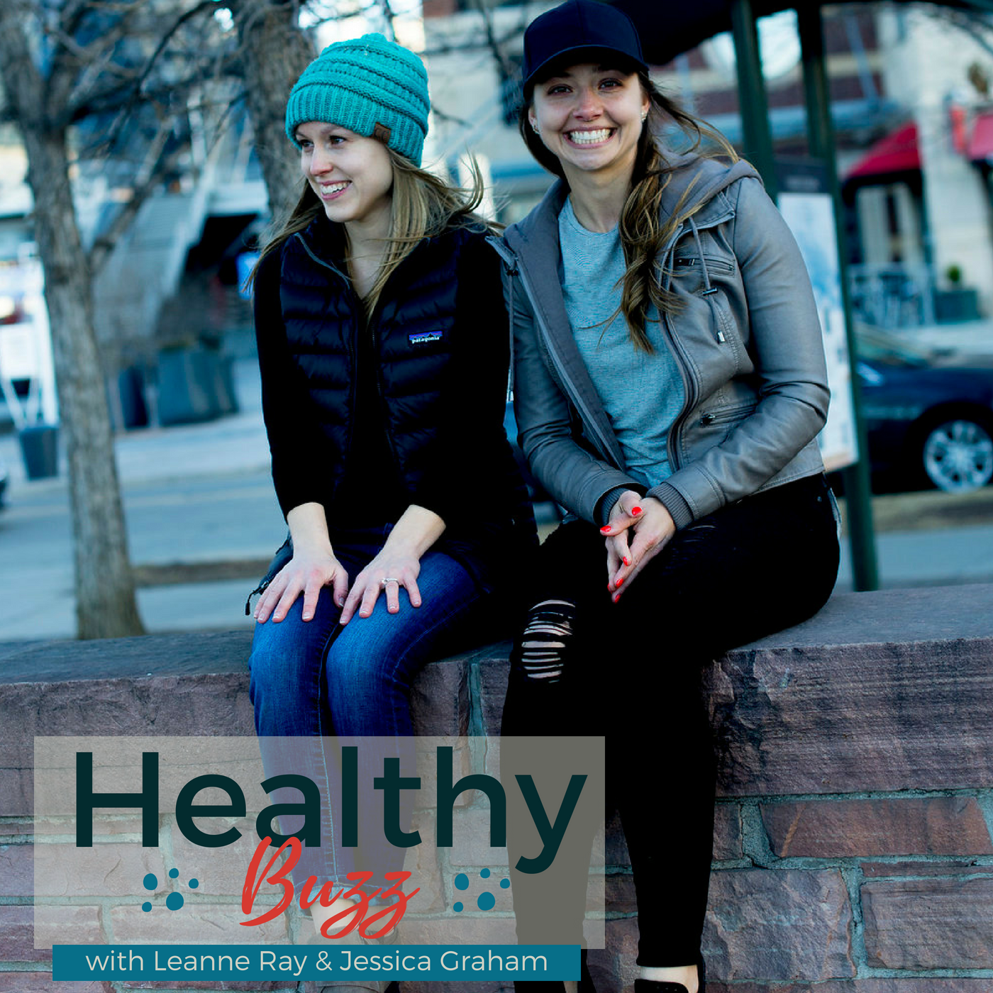 Healthy Buzz podcast with Leanne Ray and Jessica Graham