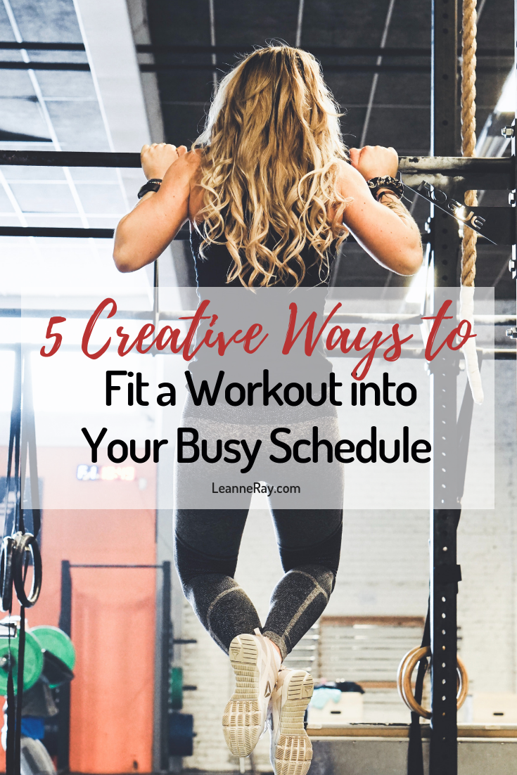 5 Creative Ways to Fit a Workout into Your Busy Schedule