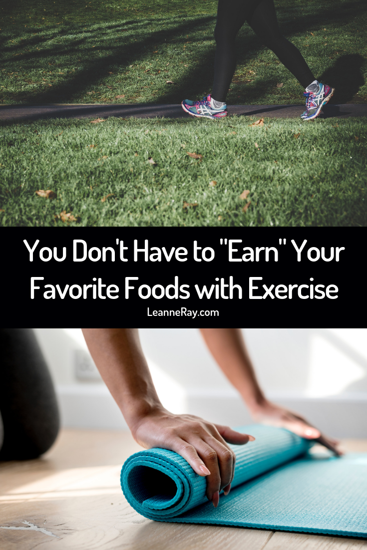 You Don't Have to Earn Your Favorite Foods with Exercise