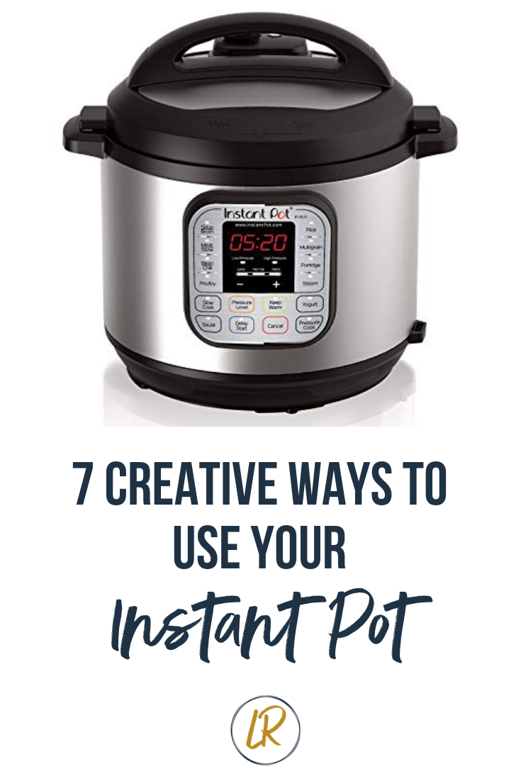 7 Creative Ways to Use Your Instant Pot