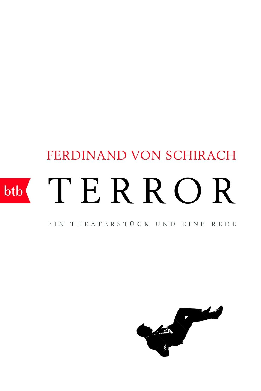 Terror - Ferdinand von Schirachbtb Verlag / September 2016