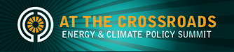 Crossroads Energy and Climate Policy Summit