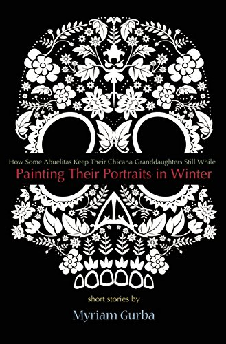 Newly released from  Manic D Press , Myriam Gurba's short-story collection  How Some Abuelitas Keep Their Chicana Granddaughters Still While Painting Their Portraits in Winter  reads like a darkly comic kaleidoscope of children, monsters, violence, and cross-border feminism. The interconnected stories lure readers into the recesses of neo-gothic landscapes, both real and imagined. Gurba is also the author of  Dahlia Season  and the poetry collections  Wish You Were Me  and  Sweatsuits of the Damned.