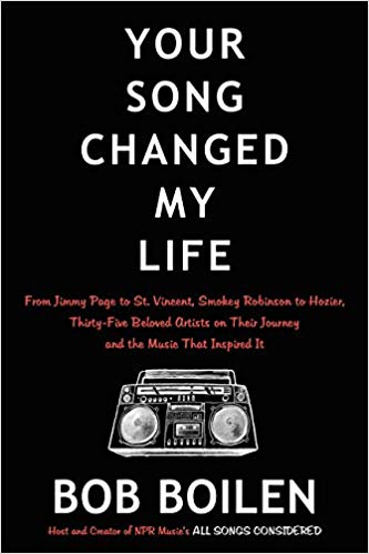 Your Song Changed My Life Book - Written by beloved NPR music expert Bob Boilen, this book features love letters from musicians to the music they adore. It's a remarkable history of the industry's favorite songs.