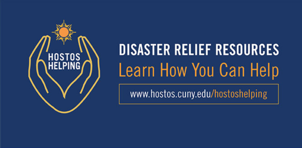 Hostos Helping - Hostos Community College has set up this site to offer our community and friends an updated list of international, national, and local government and non-governmental organizations and coalitions working towards the recovery of Mexico and the Caribbean.