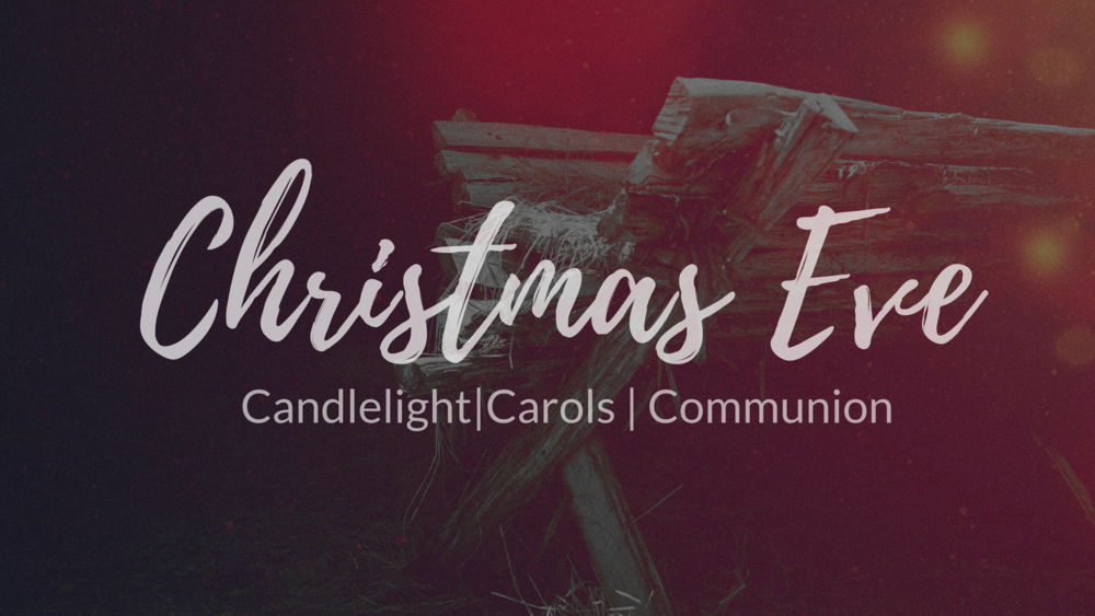 Join us for a 1 hour Candlelight service from 6-7 PM Christmas Eve Night.