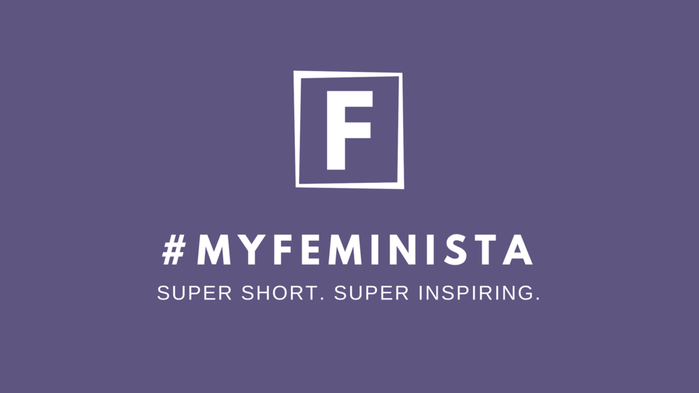 #myfeminista celebrates female role models through documentary film. super short, super inspiring