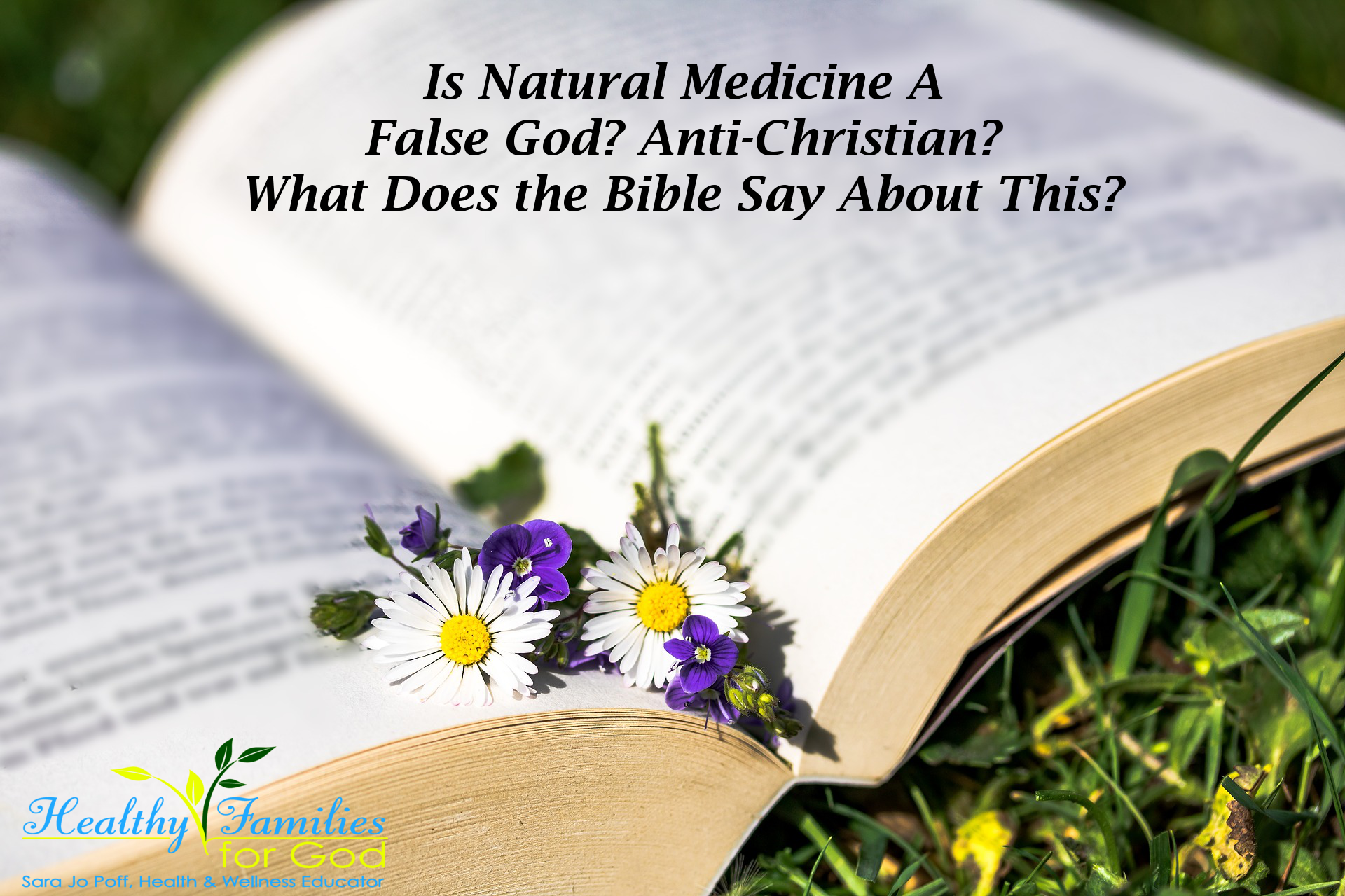 An Alternative Medicine Believers >> Is Natural Medicine A False God Or Anti Christian What The Bible
