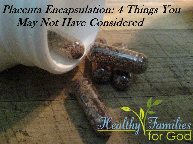 Placenta Encapsulation: 4 Things You May NOT Have Considered by HFFG