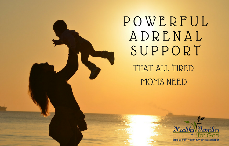 Powerful Adrenal Support That All Tired Moms Need.png