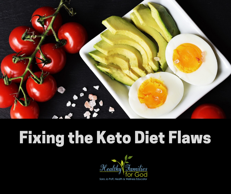 Fixing the Keto Diet Flaws — Healthy Families for God