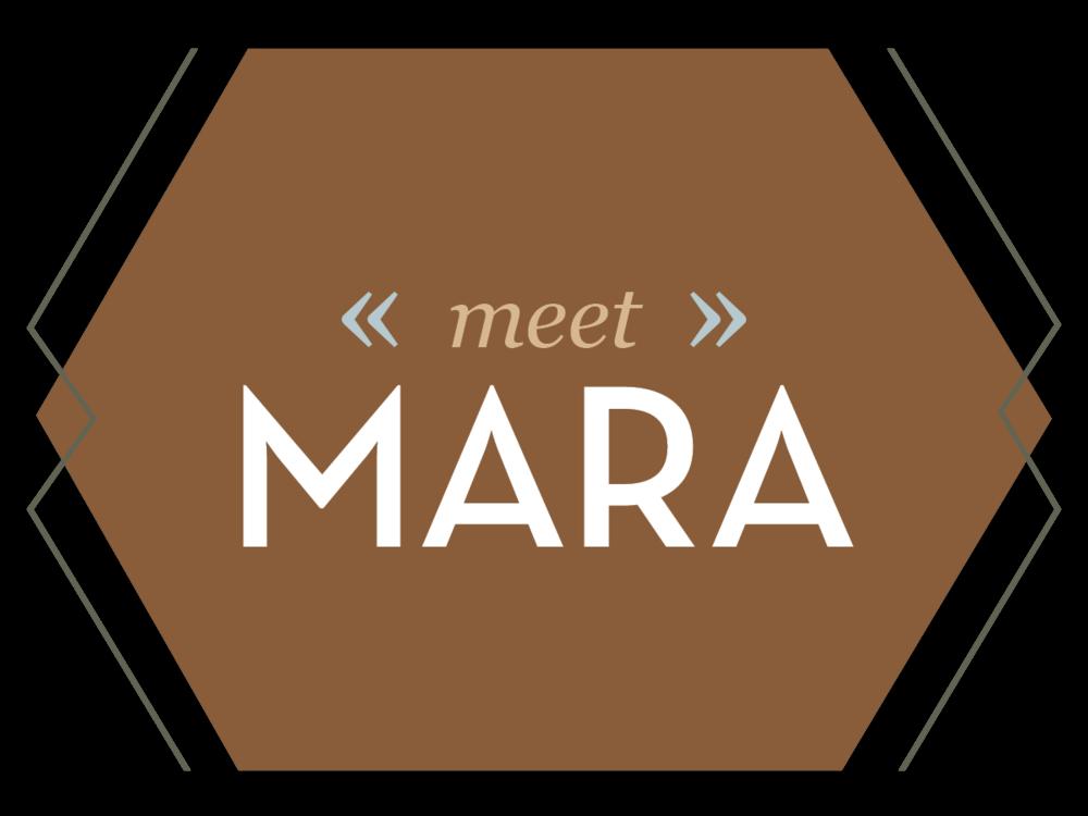 Meet Mara