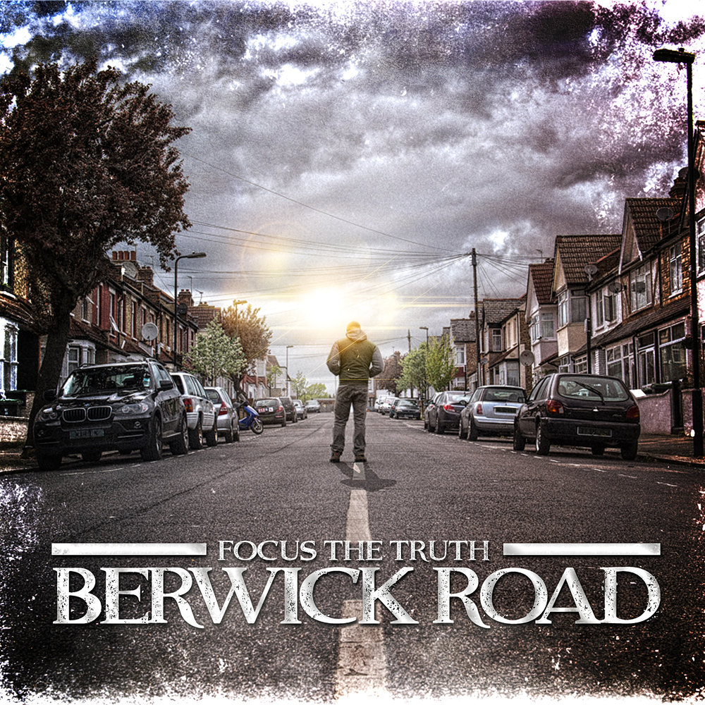 BERWICK ROAD BY FOCUS THE TRUTH - ALBUM: BERWICK ROAD