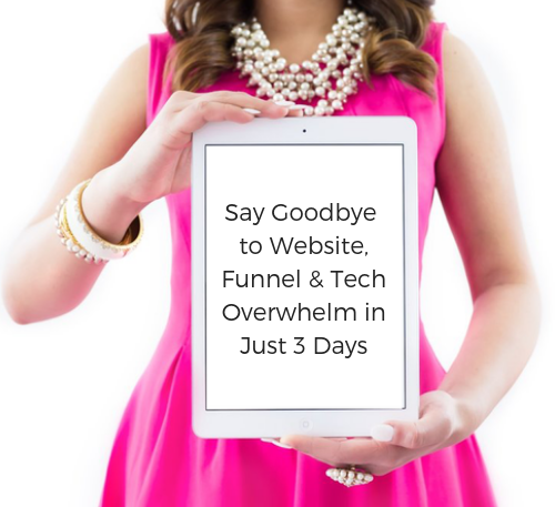 Say Goodbye to Website, Funnel & Tech Overwhelm in Just 3 Days.png