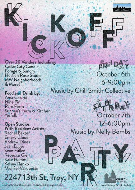 Kick off Party!October 6th & 7th - Join us Friday, October 6th [6pm-9pm] & Saturday the 7th [12pm-6pm] for our Kick Off Party. We are opening our doors to the public! Here you can tour our artists' studios and meet the artists. The sanctuary space will host a makers market where you can enjoy food, drink, and music. Hope to see you there!OPEN STUDIOS with Resident Artists:Rachel BaxterAndrew DinesJean EggerSean FullerRebecca GielKate HammillKelsey RenkoMichael ValiquetteEmery CloudMAKERS MARKET Including:Collar City CandleForage + SundryHudson Rose StudioMW NeighborhoodsNahbois JewelryBreakout PressRazimusTroy MercantileZach HigginsKelly RyanFowler & Co.Yiyi MendozaLockhart Wrks & more !FOOD AND DRINKAma CocinaSunhee's Farm and KitchenRareform BrewingNine Pin CiderYesfolk