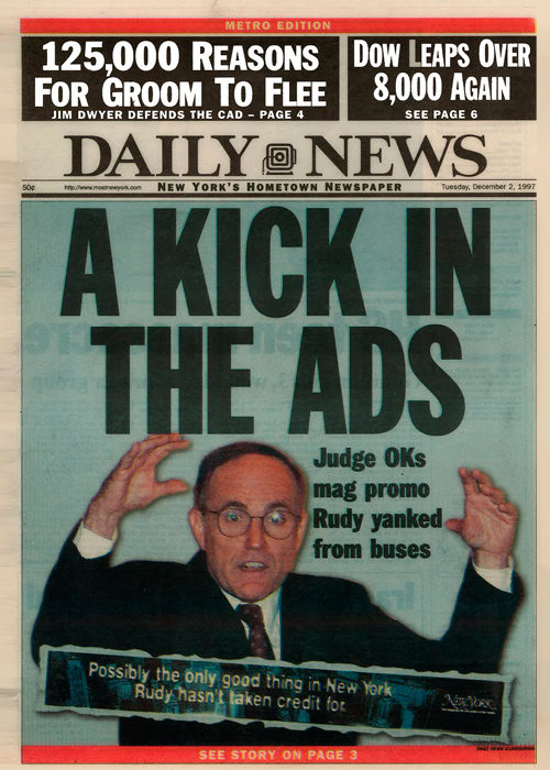 Front page of the Daily News, Dec. 2, 1997, after the Mayor had this ad pulled off the sides of buses. I'm thankful for slow news days. It was  reported on in the New York Times .
