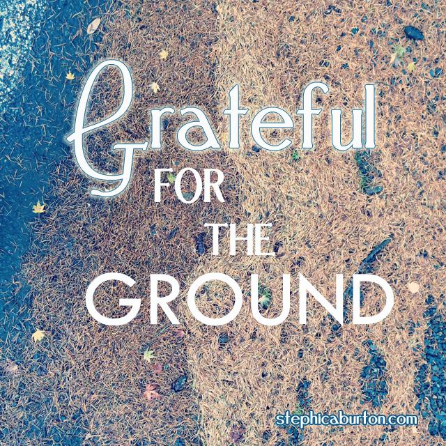 GratefulForTheGround.jpg