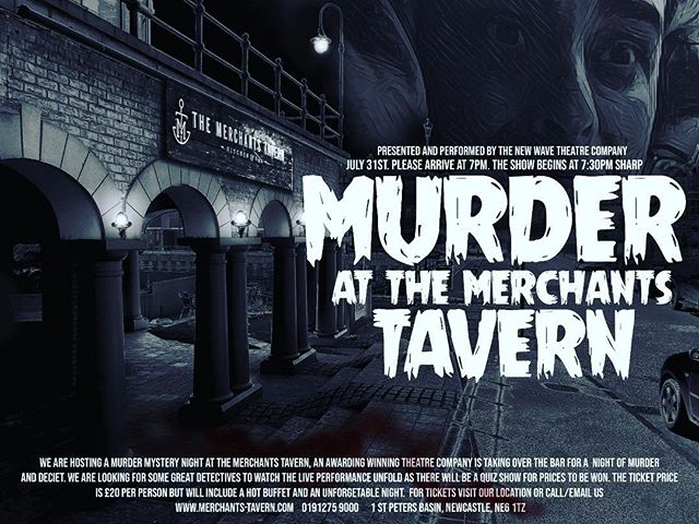 This July 31st at 7pm. Calling all our best detectives!📢 The 'New Wave Theatre Company' is hosting a murder mystery night🔪🤔🧐 at the Merchants Tavern.  The ticket price is £20 per person, but includes a hot buffet with a packed evening of quiz's, prizes, live performances and intrigue.  You can purchase tickets by visiting the tavern, or call us at 0191 275 9000 for over the phone payment. Hurry the tickets are limited and are selling fast!