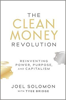 The Clean Money Revolution by Joel Solomon