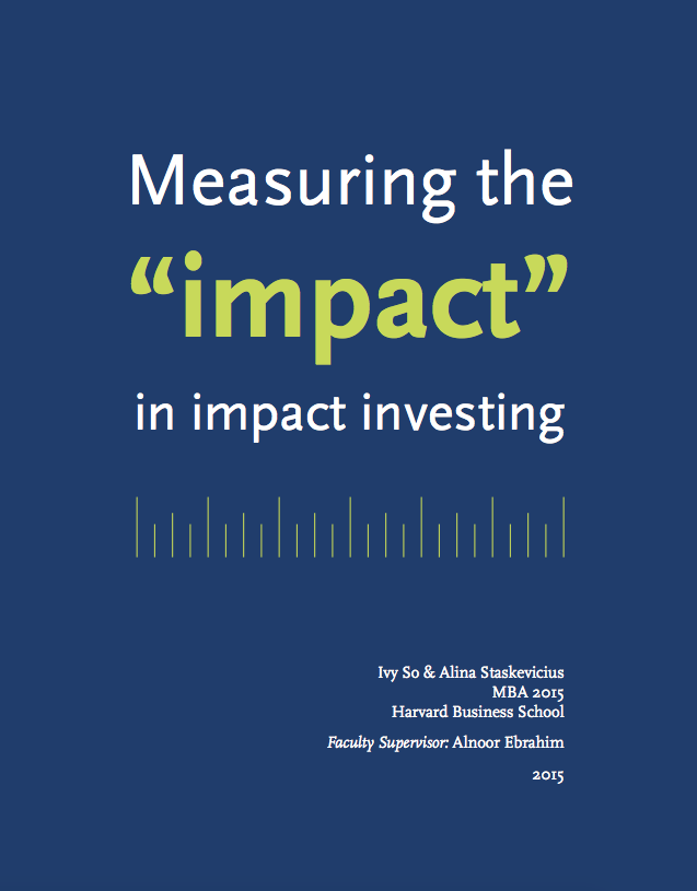 "Measuring the ""impact"" in impact investing (Harvard Business School, 2015)"