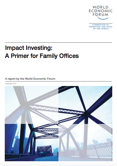 Impact Investing: A Primer for Family Offices (WEF, 2014)