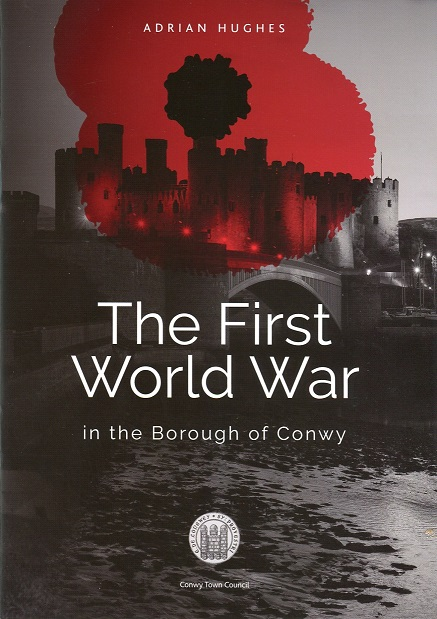 The First World War in the Borough of Conwy Cover.jpg