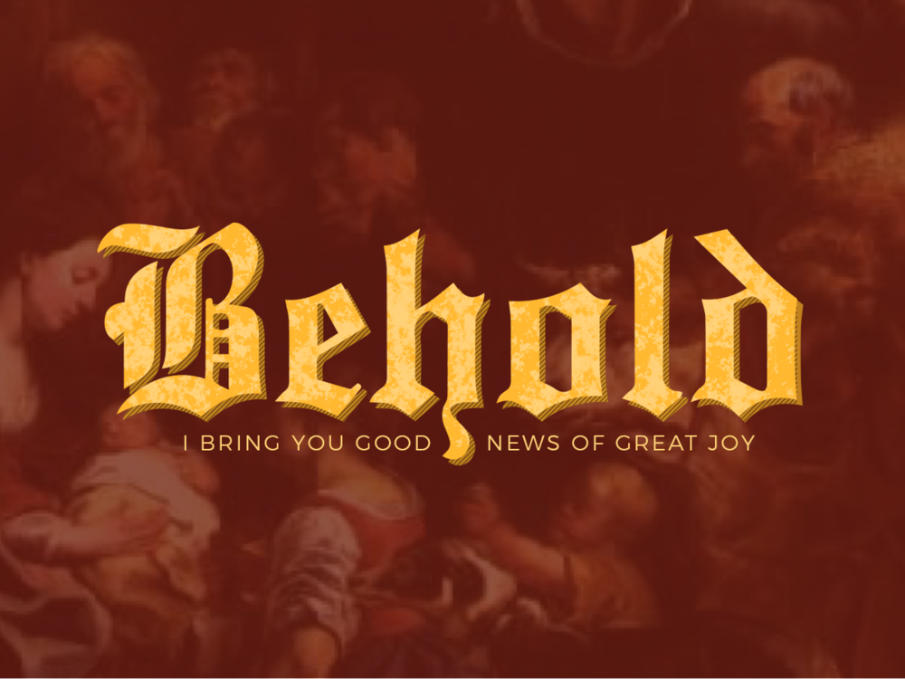Behold: I bring you Good News of Great Joy   Christmas season is here and the greatest gift for the body of Chris is Jesus. In the weeks coming up to Christmas, we take a look at what the Good News is.