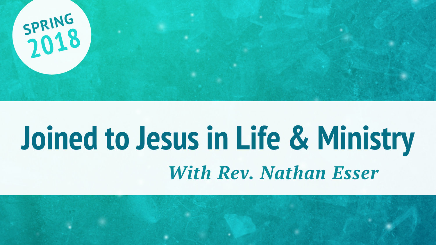 Sunday Worship: Joined to Jesus in Life & Ministry — First