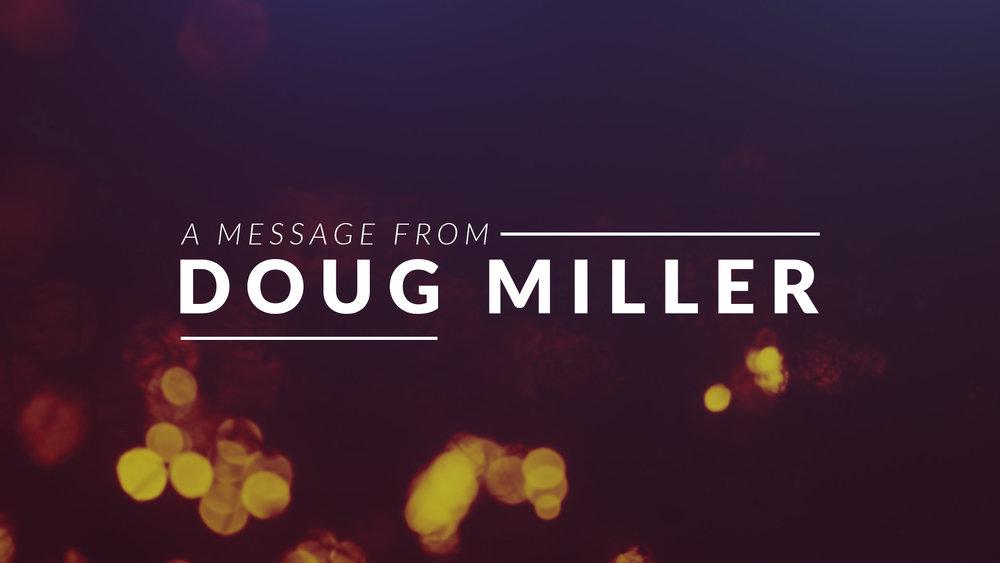 A Message From Doug Miller